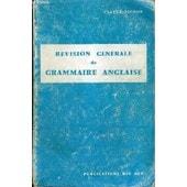 Revision Generale De Grammaire Anglaise de PICHON CLAUDE