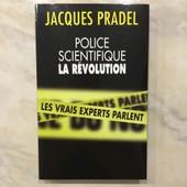 Police Scientifique, La Revolution. Les Vrais Experts Parlent. de jacques pradel