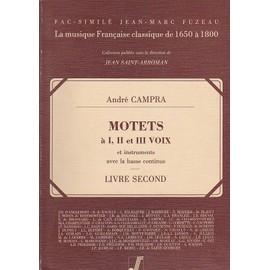 Motets A 1, 2 et 3 Voix et Instruments Livre 2 Avec la basse Continue (fac simile)