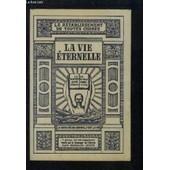 La Vie Eternelle. Le Tabernacle Au Milieu Des Hommes. Le R�tablissement De Toutes Choses. de Collectif