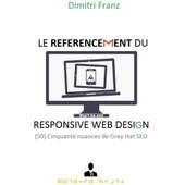 Le R�f�rencement Du Responsive Web Design de Dimitri Franz
