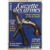 Gazette Des Armes 288 Pistolets Lefaucheux En Bec De Canard Luger Bi Dates 1920 Fusil De Chasse 288 Armes Blanches Mamelouks Accessoires Thompson 288