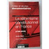 Notes & (Et) �tudes Documentaires N� 5115-5116 - Le R�formisme Constitutionnel En France (1789-2000)