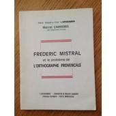Frederic Mistral Et Le Probl�me De L'orthographe Proven�ale de Marcel carri�res