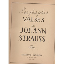 Les plus jolies valses de Johann Strauss pour piano. Editions Salabert