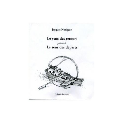 9782914461542 - Jacques Norigeon: Le Sens Des Retours Precede De Le Sens Des Departs - Livre