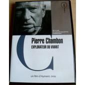 Pierre Chambon, Explorateur Du Vivant de Aymeric Jeay