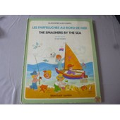 Les Farfeluches Au Bord De Mer/ The Smashers By The Sea de alain gr�e , luis camps