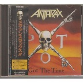 Got The Time / Japon - Anthrax