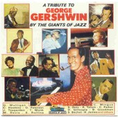 A Tribute To George Gershwin By The Giants Of Jazz - George Gershwin