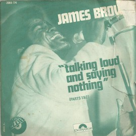 talking loud and saying nothing part. 1 (james brown) 3'15 /   talking loud and saying nothing part. 2  (james brown) 4'00