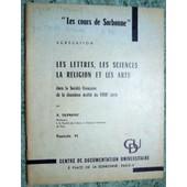 Les Lettres, Les Sciences, La Religion Et Les Arts Dans La France 18� de A. Dupront
