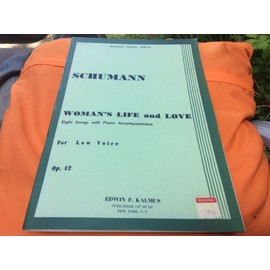 SCHUMANN. WOMAN'S LIFE AND LOVE (for LOVE Voice) OP 42 / livre de 8 partitions