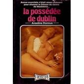 La Poss�d�e De Dublin de Anselme Donnue