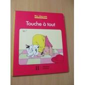 Touche A Tout - Collection Mes Cinq Sens - Illustrations D' Anne Bozellec de Marie Tenaille