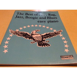 The best of....rag, JAZZ , BOOGIE AND BLUES. EASY PIANO (livre de 20 partitions 46 pages) volume 1