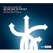 Bob Brookmeyer-On The Way To The Sky - Hall,Jim/Lewis,Mel/Wdr Big Band Cologne