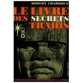 Le Livre Des Secrets Trahis / Charroux, Robert / R�f: 31868 de robert charroux