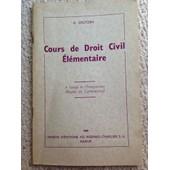 Cours De Droit Civil �l�mentaire: � L'usage De L'enseignement Moyen Et Commercial de Albert Crutzen