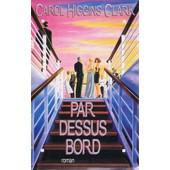 Par Dessus Bord. de Higgins Clark Carol.