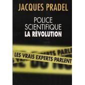 Police Scientifique/ La R�volution / Les Experts Parlent de jacques pradel