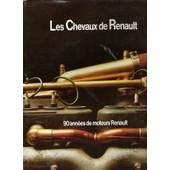 Les Chevaux De Renault, 90 Ann�es De Moteurs Renault de Evelyne Demey