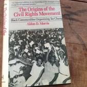 The Origins Of The Civil Right Movement - Black Community Organizing For Change de Aldon D Morris