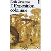 L'exposition Coloniale de erik orsenna