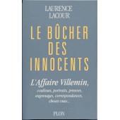 Le B�cher Des Innocents - L'affaire Villemin, Coulisses, Portraits, Preuves, Engrenages, Correspondances, Choses Vues de Laurence Lacour