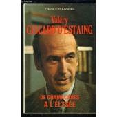 Valery Giscard D Estaing- De Chamalieres A L Elysee de fran�ois lancel