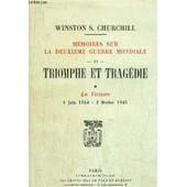Memoires Sur La Deuxieme Guerre Mondiale - Tome Vi - Triomphe Et Tragedie - 1er Partie - La Victoire - 6 Juin 1944-3 Fevrier 1945 de CHURCHILL WINSTON S.