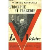 Memoires Sur La Seconde Guerre Mondiale - Tome Vi - Triomphe Et Tragedie - 1er Partie - La Victoire 6 Juin 1944 - 3 Fevrier 1945 de winston churchill