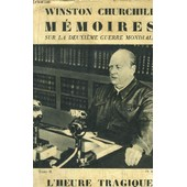 Memoires Sur La Deuxieme Guerre Mondiale - Tome Ii - 2eme Partie : L'heure Tragique - Seuls de CHURCHILL WINSTON S.