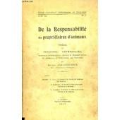 De La Responsabilite Des Proprietaires D'animaux - These De Doctorat Veterinaire - Ecole Nationale Veterinaire De Toulouse Annee 1947 N�27. de BERGOUGNOUX MICHEL