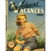 Confidences Vacances - 1951. / Marie-Fleur - Lil Et La Momie / Le Fils De Tarzan / 12 Contes / Les Aventures Du Professeur Nimbus / Bambi / Qui Est Ce? / Tous Pecheurs / Herborisez / ... de COLLECTIF