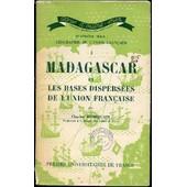 Madagascar Et Les Bases Dispersees De L'union Francaise - Collection Pays D'outre-Mer / Quatrieme Serie : Geographie De L'union Francaise N�3. de charles robequain