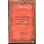 La Bonne Cuisine : Manuel Economique Et Pratique (Ville Et Campagne) Avec Plus De 200 Gravures - Tout Ce Qui A Rapport A La Table : Manuel-Guide. de DUMONT E.