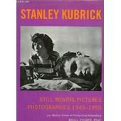 Stanley Kubrick, Still Moving Pictures Photographies 1945-1950 de CRONE RAINER ET GRAF SCHAESBERG PETRUS