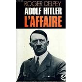Adolf Hitler L'affaire de roger delpey
