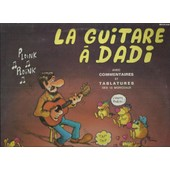 La Guitare � Dadi Avec Commentaires Et Tablatures Des 12 Morceaux : My Old Freind Pat, Song For Kathy, Marcel's Rag, Song For Chet, Easy Rollin', Egged Bus Rag, A Letter From Abi, .................... - Marcel Dadi (Guitare)