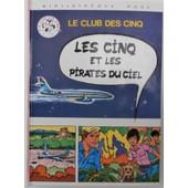 Les Cinq Et Les Pirates Du Ciel de Enid Blyton racont� Claude Voilier - Images Jean Sidobre