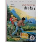 Enl�vement Au Club Des Cinq de Enid Blyton - Illustrations Jean Sidobre