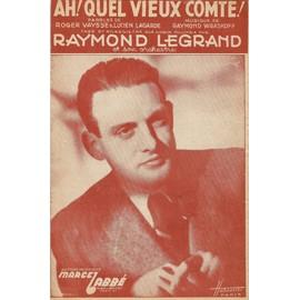 AH! Quel vieux comte ! - Raymond Legrand et son orchestre