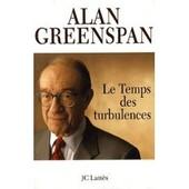 Le Temps Des Turbulances Par Alain Greenspan �dition J.C Latt�s 2007 de Alain Greenspan