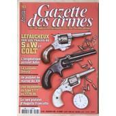 Gazette Des Armes N� 403 Lefaucheux Smith Et Wesson Colt Pistolet Adler Systeme Dreyse Pistolet De Marine An 13 Baionnette 1771 1779/86 Pistolet Auguste Francotte 403