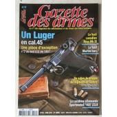 Gazette Des Armes N� 419 Luger 45 Fusil Canadien Ross Mk 3 Sabre Dragon Damas 1765/67 Carabine Allemande Sportmodell 1407 22 Lr Fusil Martini Turc Baionette 84/98 Wuttemberg 419