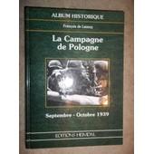 La Campagne De Pologne - Septembre-Octobre 1939 de Fran�ois De Lannoy