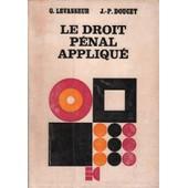 Le Droit P�nal Appliqu� * / Droit P�nal G�n�ral de Levasseur / Doucet
