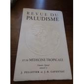 Revue Du Paludisme Et De M�decine Tropicale Num�ro Consacr� � J. Pelletier Et J.-. Caventou - 1951 de paludisme