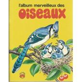 [ Les Albums Merveilleux ] L'album Merveilleux Des Oiseaux de cynthia iliff koehler & alvin koehler ( textes & illustrations )